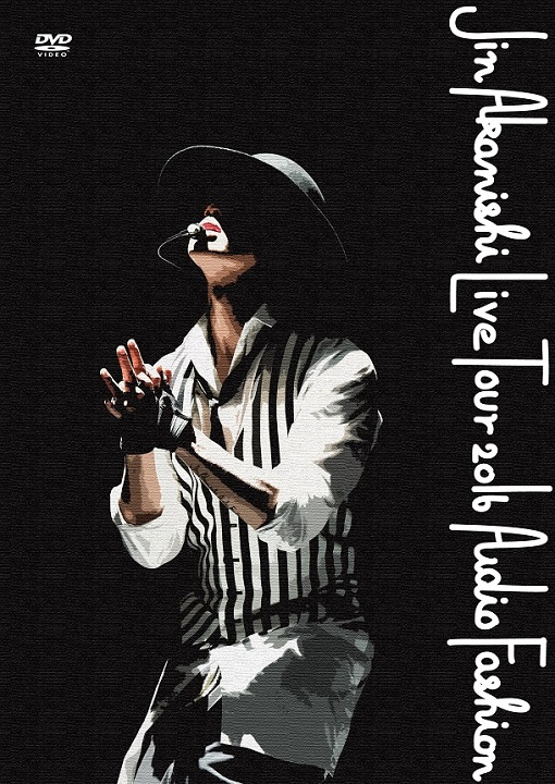 【DVD】初回限定盤(WIZY限定盤) JIN AKANISHI LIVE TOUR 2016 〜Audio Fashion Special〜 in MAKUHARIの画像