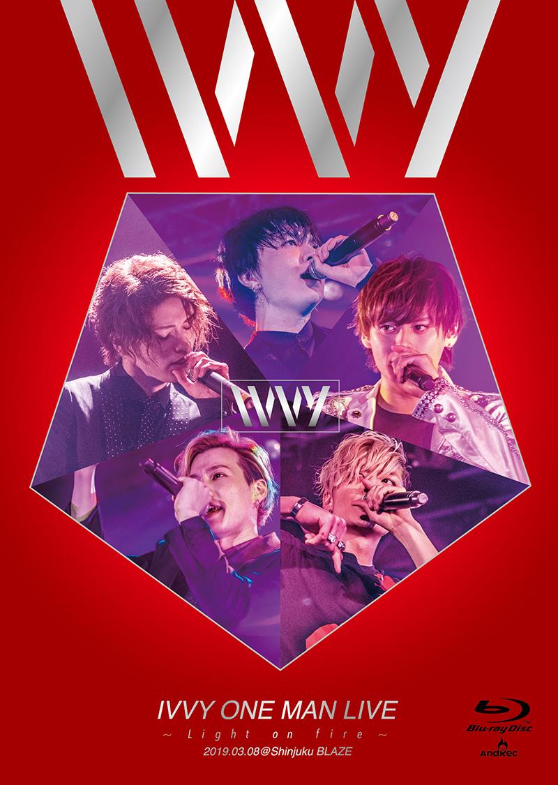 ライブBlu-ray「IVVY ONE MAN LIVE ~ Light on fire ~」