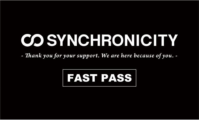 『SYNCHRONICITY2021』ファストパス